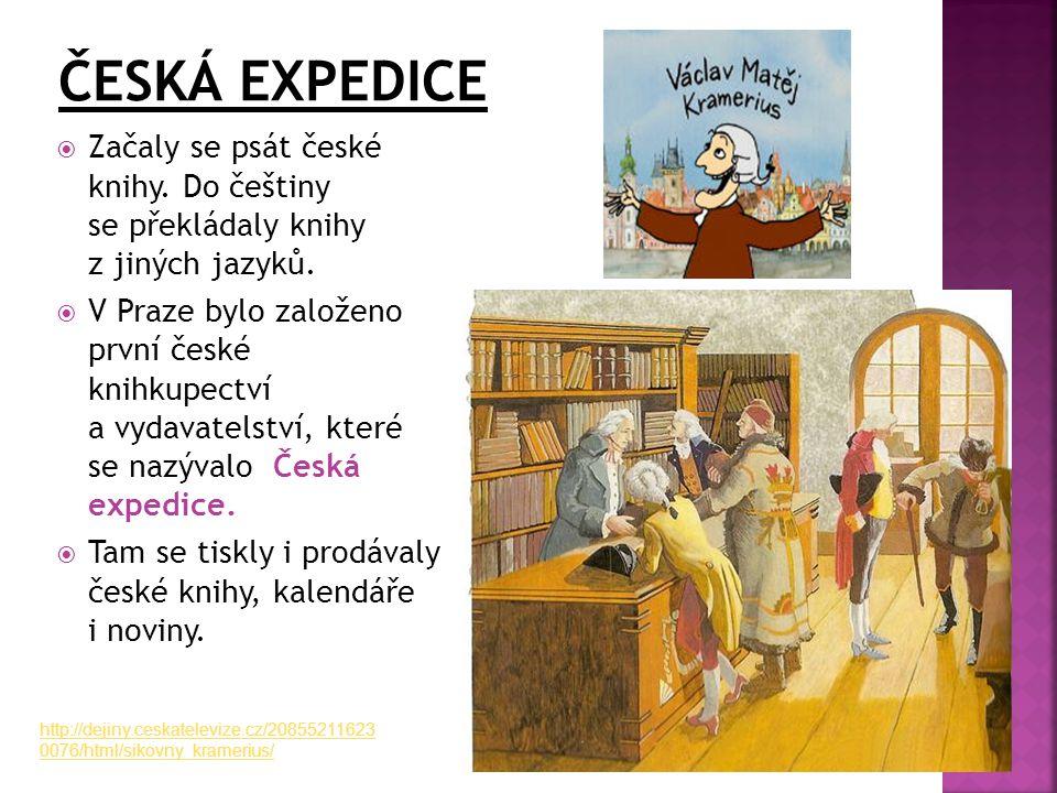  Začaly se psát české knihy. Do češtiny se překládaly knihy z jiných jazyků.  V Praze bylo založeno první české knihkupectví a vydavatelství, které