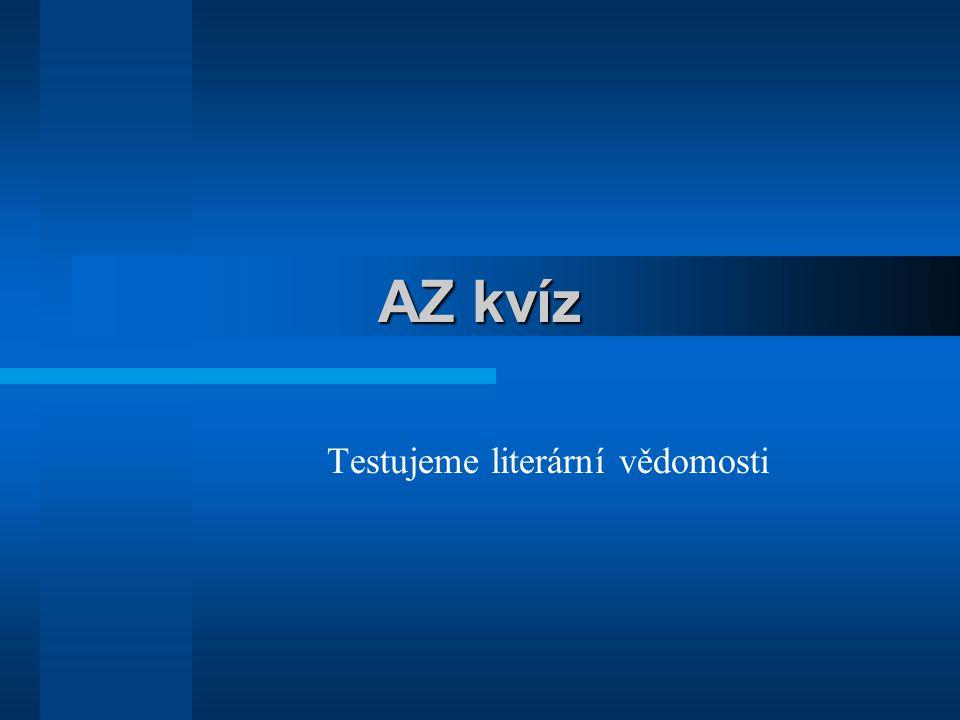 Komentář:AZ kvíz AZ kvíz Proti sobě soutěží dva týmy – modří a červení.