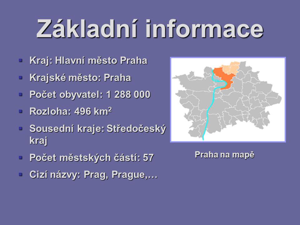 Základní informace  Kraj: Hlavní město Praha  Krajské město: Praha  Počet obyvatel: 1 288 000  Rozloha: 496 km 2  Sousední kraje: Středočeský kra