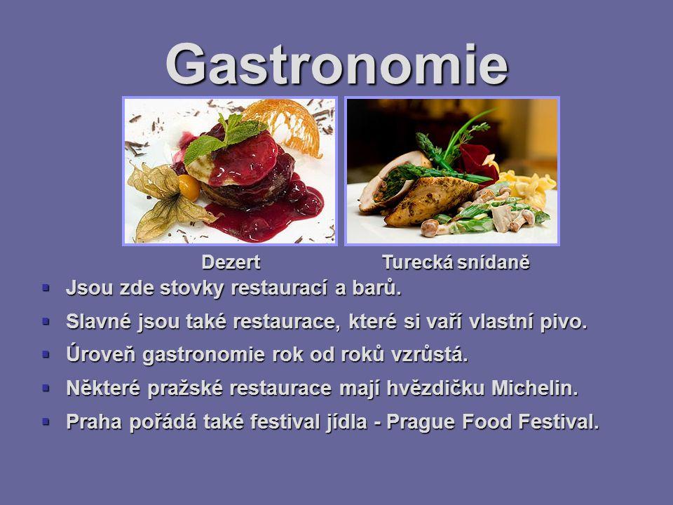 Gastronomie  Jsou zde stovky restaurací a barů.  Slavné jsou také restaurace, které si vaří vlastní pivo.  Úroveň gastronomie rok od roků vzrůstá.