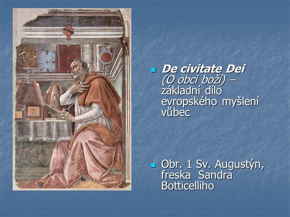 De civitate Dei (O obci boží) – základní dílo evropského myšlení vůbec De civitate Dei (O obci boží) – základní dílo evropského myšlení vůbec Obr. 1 S