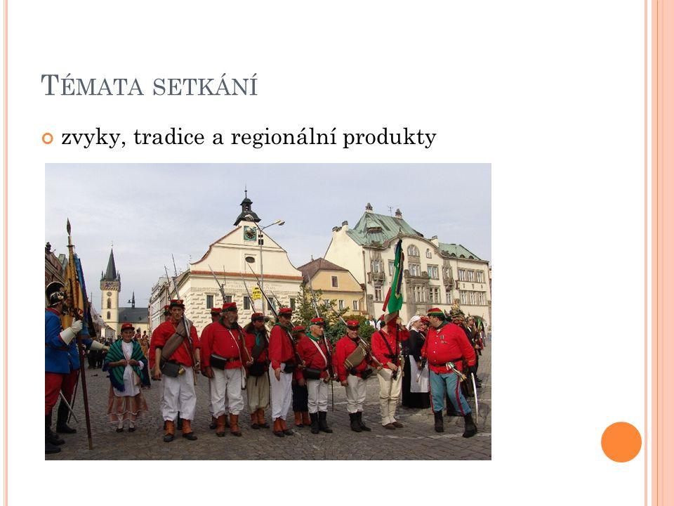T ÉMATA SETKÁNÍ zvyky, tradice a regionální produkty