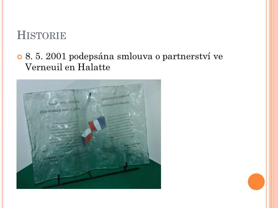 H ISTORIE 8. 5. 2001 podepsána smlouva o partnerství ve Verneuil en Halatte