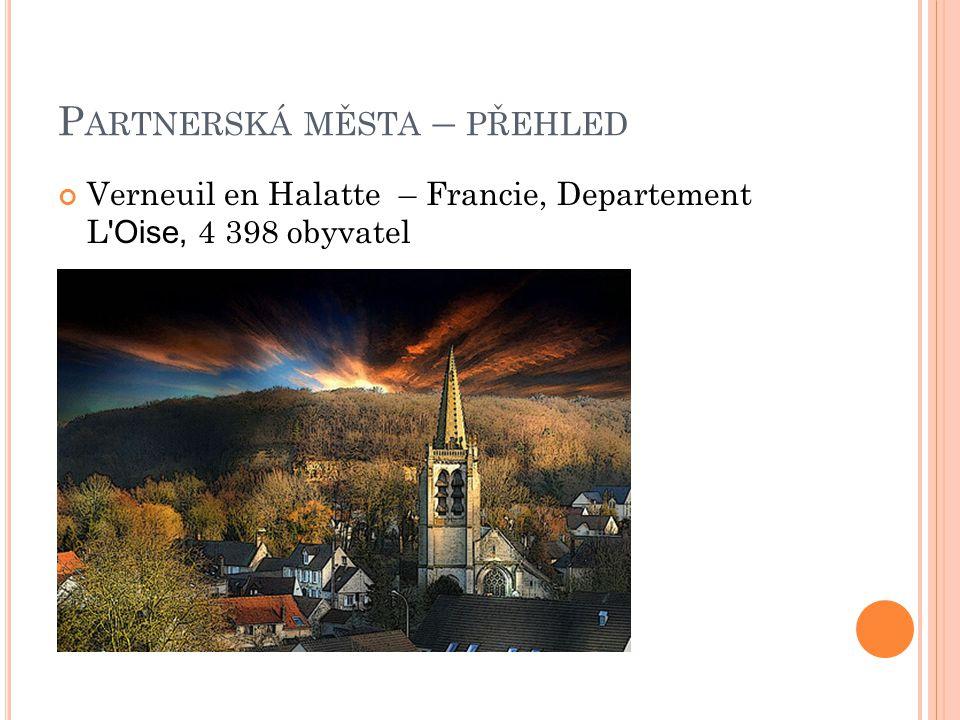 P ARTNERSKÁ MĚSTA – PŘEHLED Verneuil en Halatte – Francie, Departement L 'Oise, 4 398 obyvatel