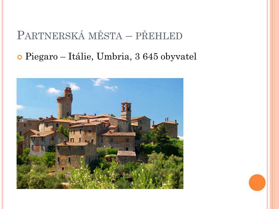 P ARTNERSKÁ MĚSTA – PŘEHLED Piegaro – Itálie, Umbria, 3 645 obyvatel