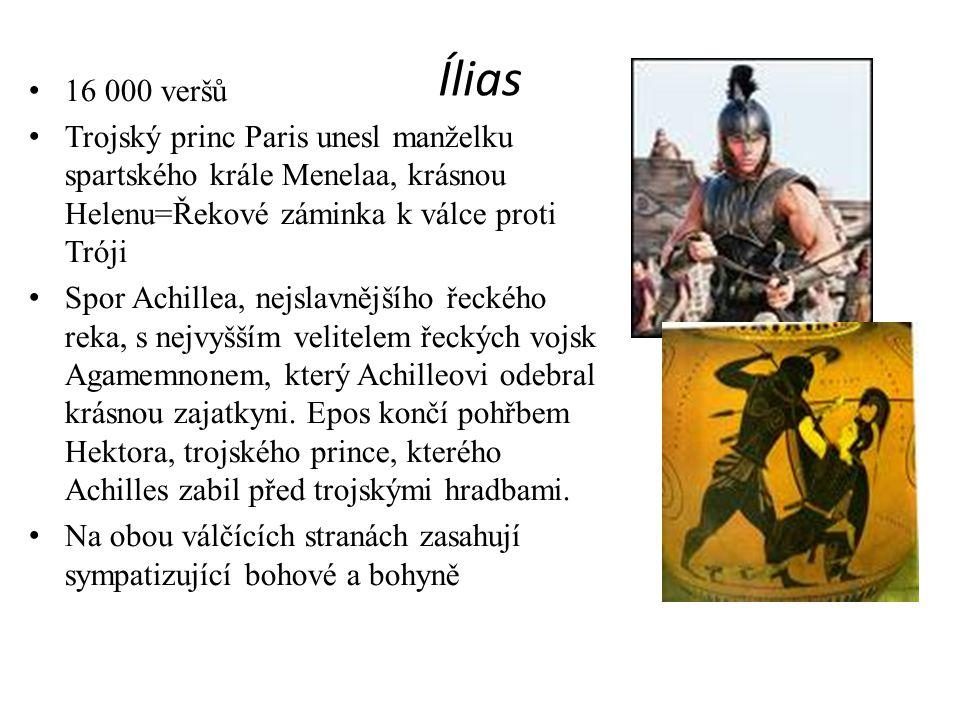Ílias 16 000 veršů Trojský princ Paris unesl manželku spartského krále Menelaa, krásnou Helenu=Řekové záminka k válce proti Tróji Spor Achillea, nejsl