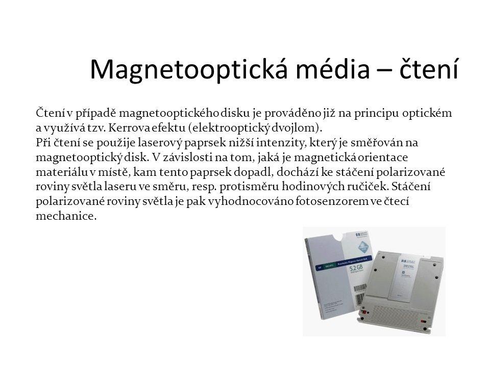 Čtení v případě magnetooptického disku je prováděno již na principu optickém a využívá tzv.