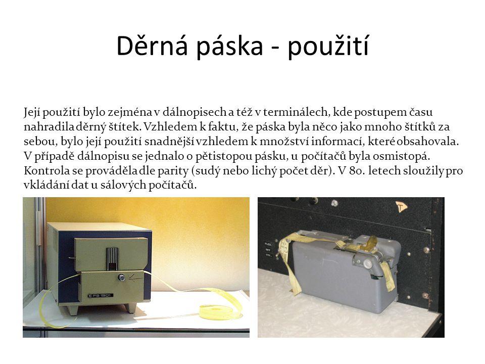 Děrná páska - použití Její použití bylo zejména v dálnopisech a též v terminálech, kde postupem času nahradila děrný štítek.