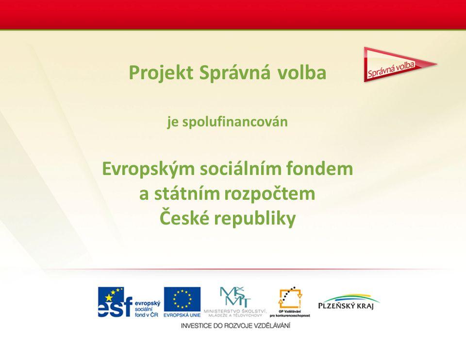 Projekt Správná volba je spolufinancován Evropským sociálním fondem a státním rozpočtem České republiky