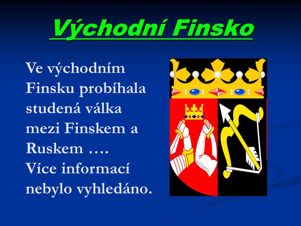 Východní Finsko Ve východním Finsku probíhala studená válka mezi Finskem a Ruskem …. Více informací nebylo vyhledáno.