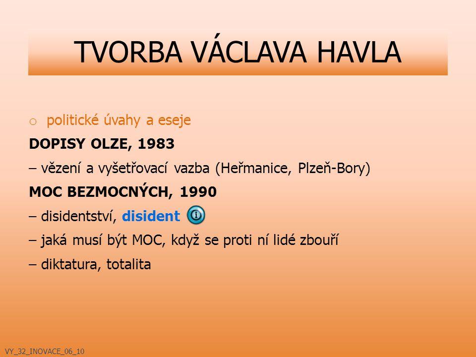 o politické úvahy a eseje DOPISY OLZE, 1983 – vězení a vyšetřovací vazba (Heřmanice, Plzeň-Bory) MOC BEZMOCNÝCH, 1990 – disidentství, disident – jaká