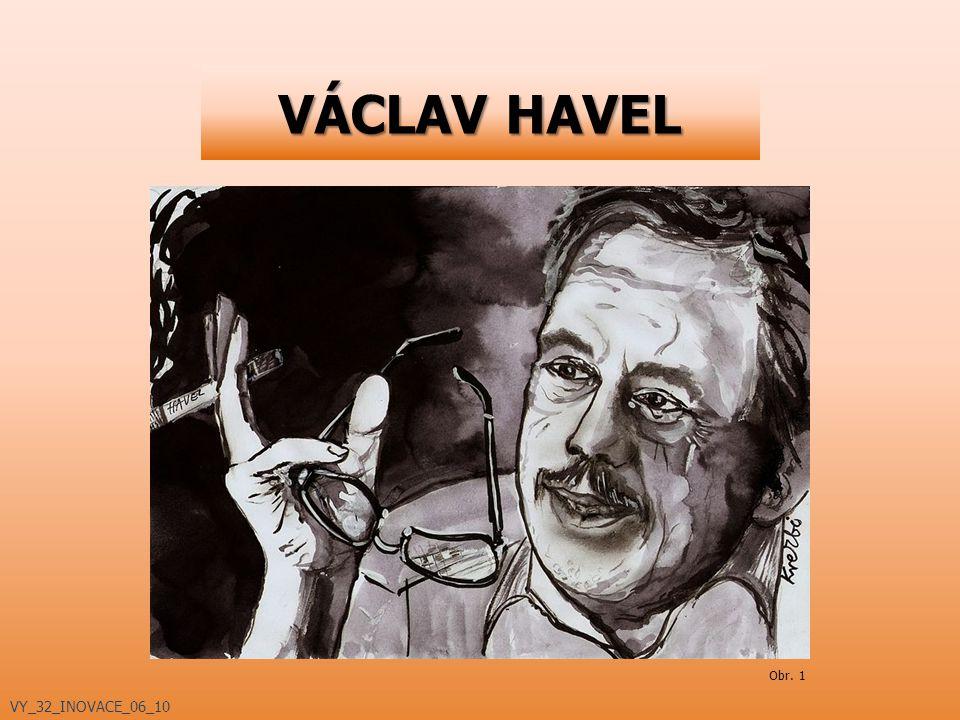 VÁCLAV HAVEL VY_32_INOVACE_06_10 Obr. 1