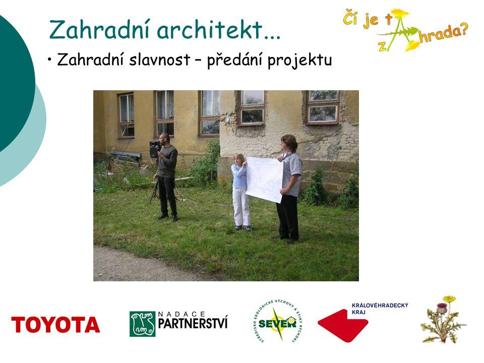 Zahradní architekt... Zahradní slavnost – předání projektu
