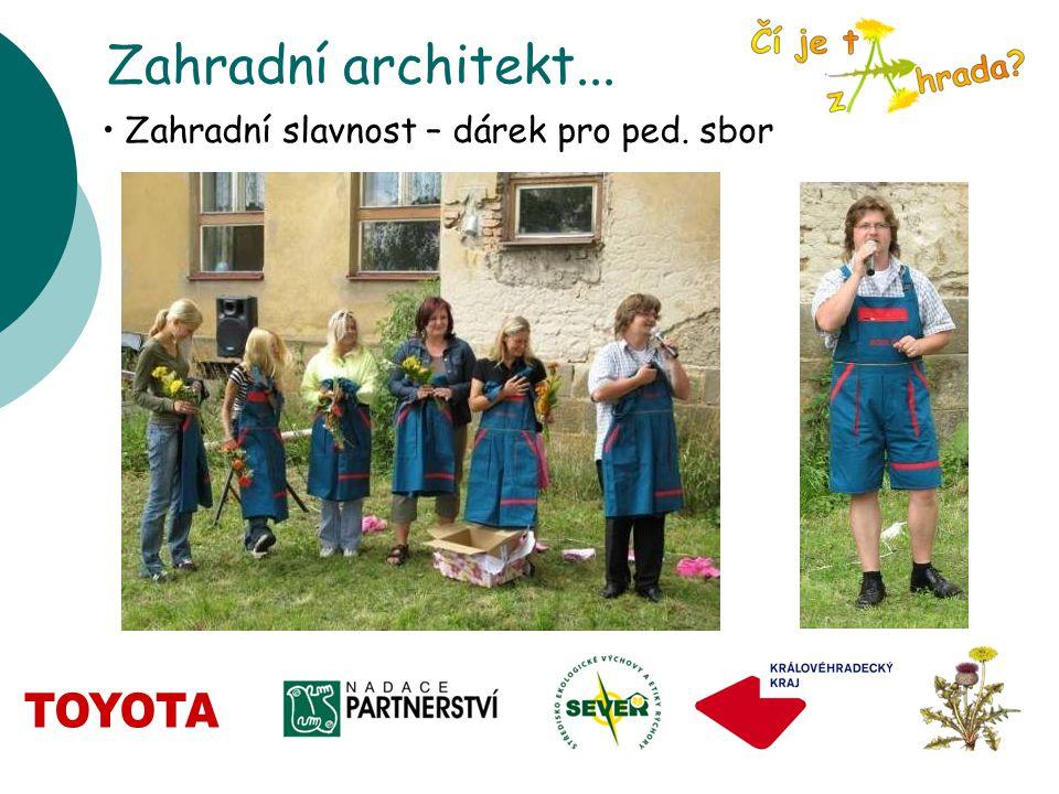 Zahradní architekt... Zahradní slavnost – dárek pro ped. sbor