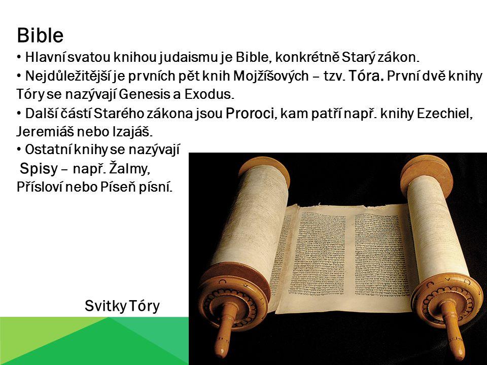 Bible Hlavní svatou knihou judaismu je Bible, konkrétně Starý zákon. Nejdůležitější je prvních pět knih Mojžíšových – tzv. Tóra. První dvě knihy Tóry