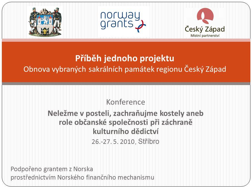 Konference Neležme v posteli, zachraňujme kostely aneb role občanské společnosti při záchraně kulturního dědictví 26.-27. 5. 2010, Stříbro Příběh jedn