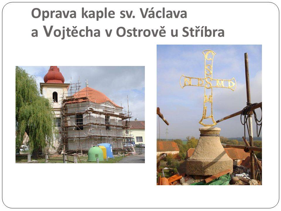 Oprava kaple sv. Václava a V ojtěcha v Ostrově u Stříbra