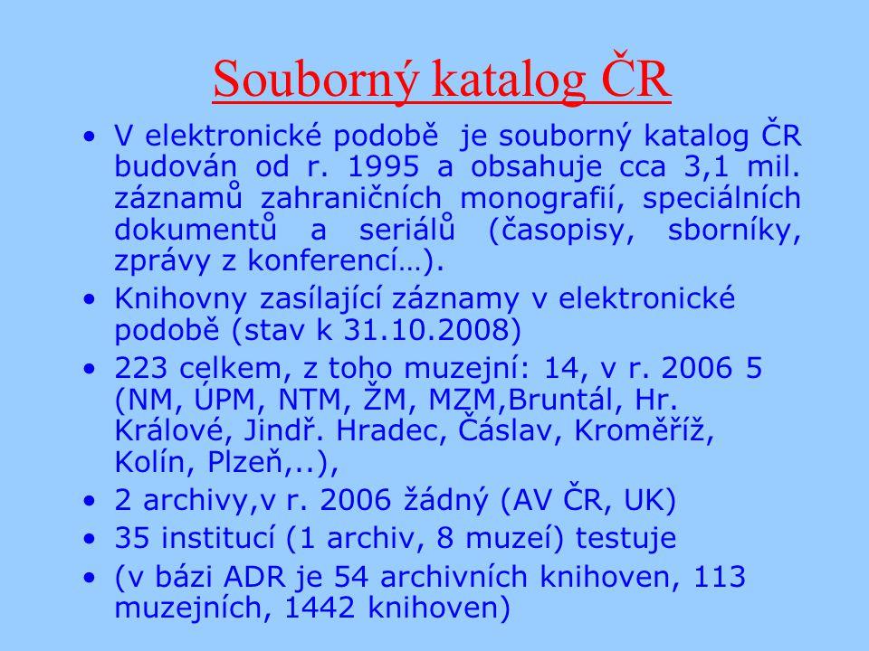 Souborný katalog ČR V elektronické podobě je souborný katalog ČR budován od r.