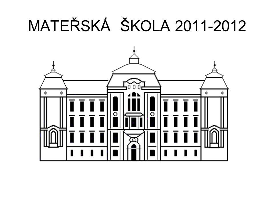 MATEŘSKÁ ŠKOLA 2011-2012