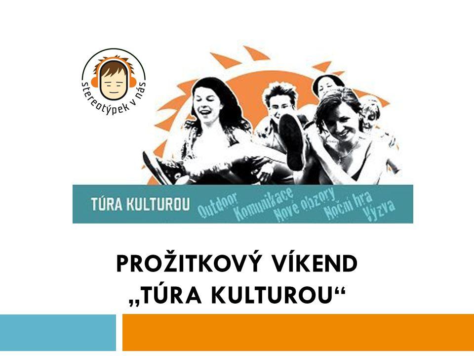 "PROŽITKOVÝ VÍKEND ""TÚRA KULTUROU"