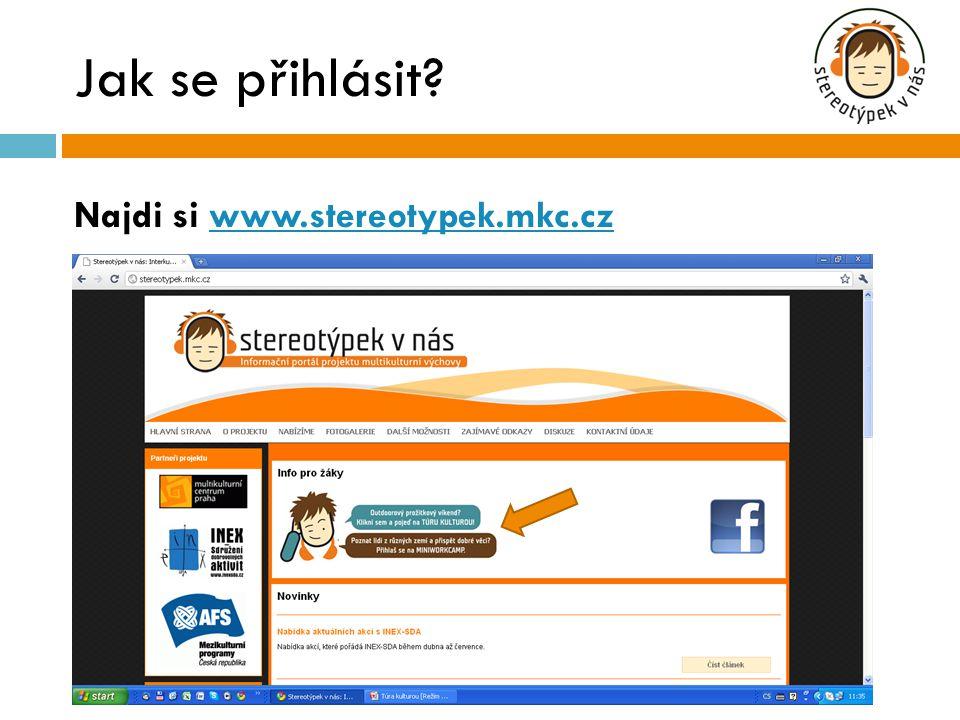 Jak se přihlásit? Najdi si www.stereotypek.mkc.czwww.stereotypek.mkc.cz