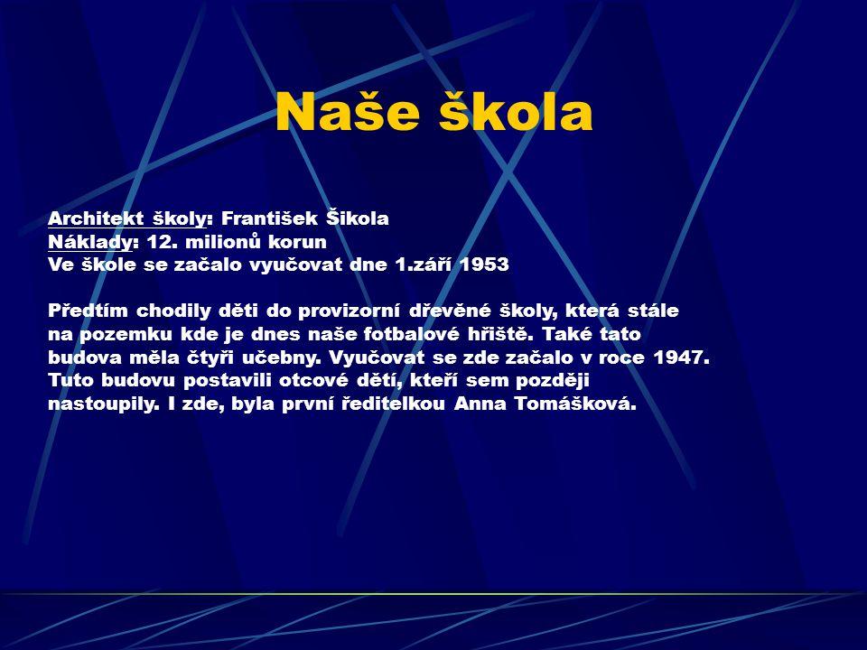 Naše škola Architekt školy: František Šikola Náklady: 12.