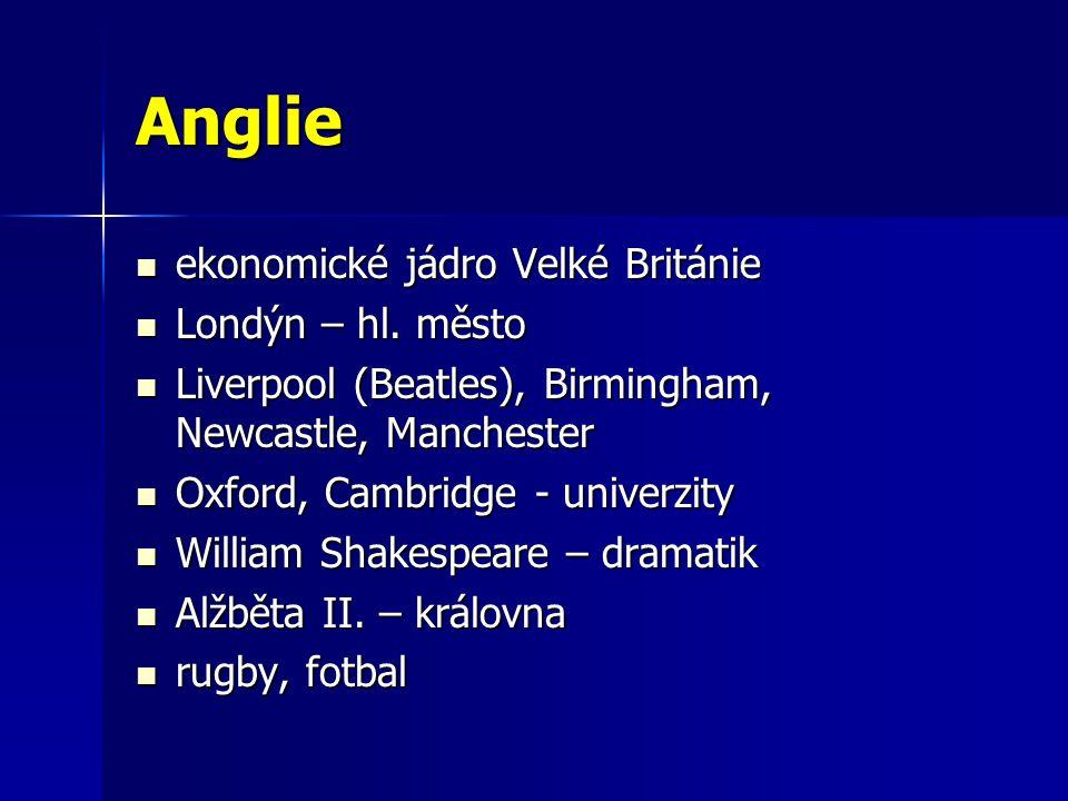 Anglie ekonomické jádro Velké Británie ekonomické jádro Velké Británie Londýn – hl.