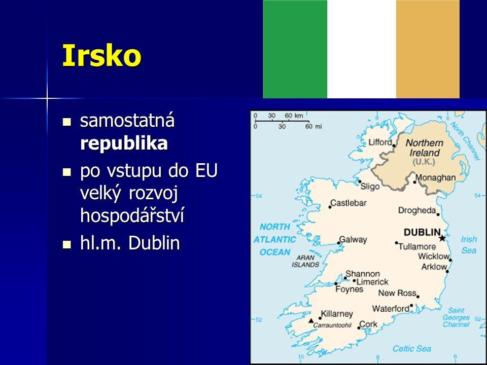 Irsko samostatná republika samostatná republika po vstupu do EU velký rozvoj hospodářství po vstupu do EU velký rozvoj hospodářství hl.m.