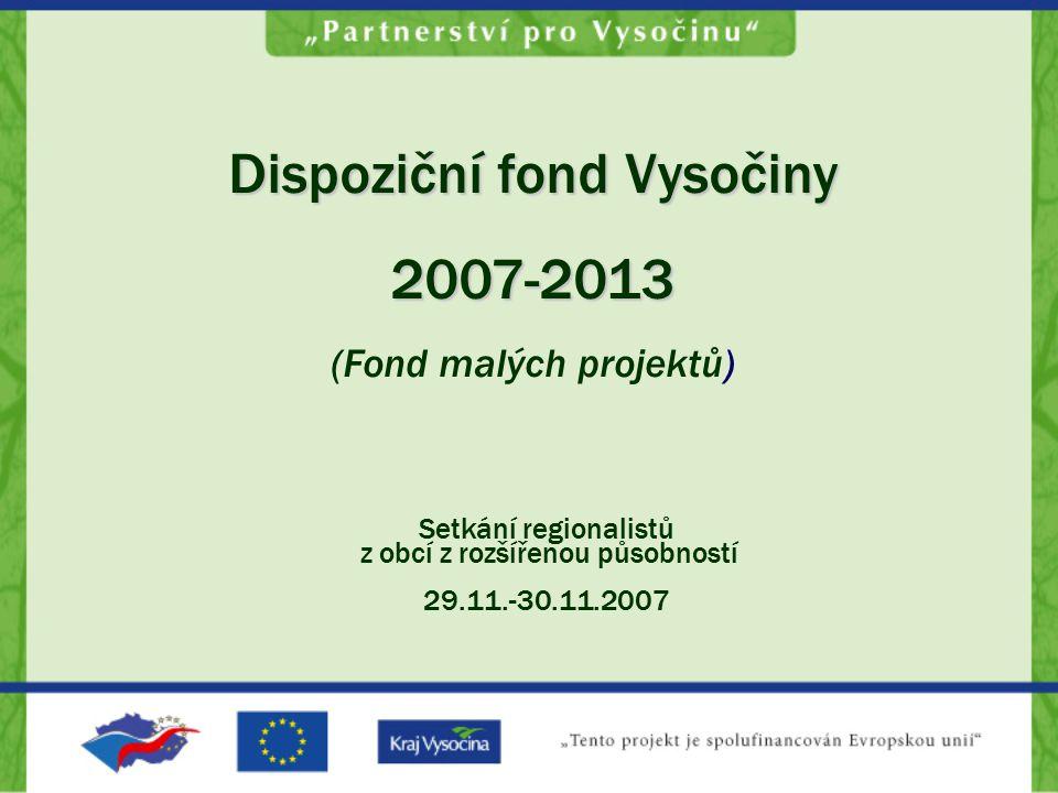 Setkání regionalistů z obcí z rozšířenou působností 29.11.-30.11.2007 Dispoziční fond Vysočiny 2007-2013 (Fond malých projektů)
