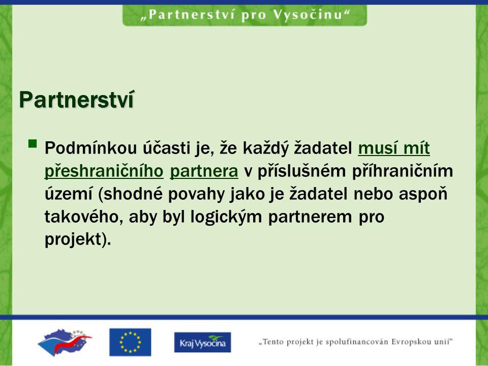 Partnerství  Podmínkou účasti je, že každý žadatel musí mít přeshraničního partnera v příslušném příhraničním území (shodné povahy jako je žadatel nebo aspoň takového, aby byl logickým partnerem pro projekt).
