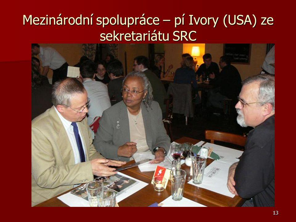 13 Mezinárodní spolupráce – pí Ivory (USA) ze sekretariátu SRC