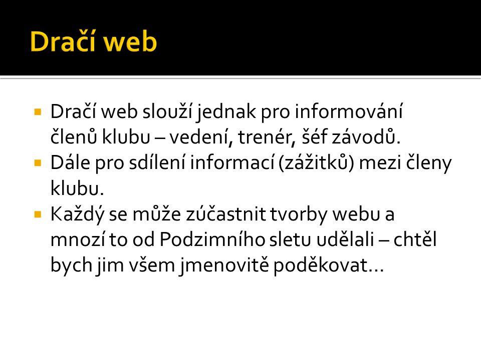  Dračí web slouží jednak pro informování členů klubu – vedení, trenér, šéf závodů.