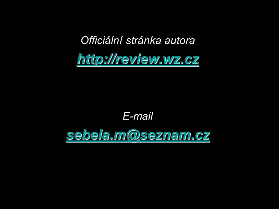 Officiální stránka autora http://review.wz.cz E-mail sebela.m@seznam.cz Copyright © Martin Šebela, 2007