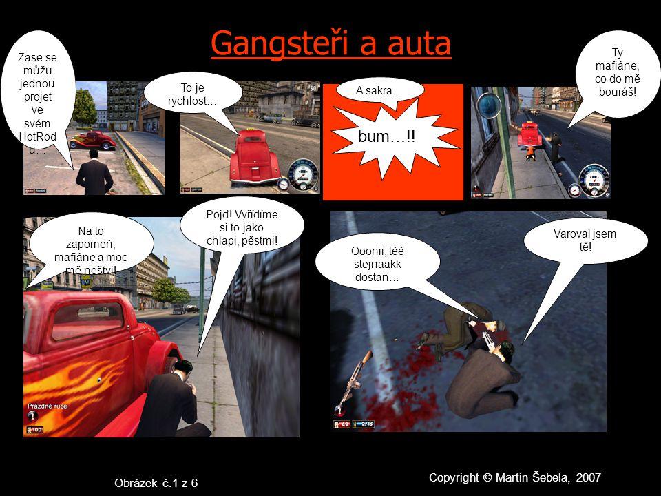 Gangsteři a auta bum…!.