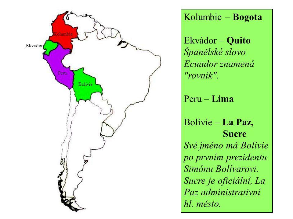 Kolumbie Ekvádor Peru Bolívie Kolumbie – Bogota Ekvádor – Quito Španělské slovo Ecuador znamená