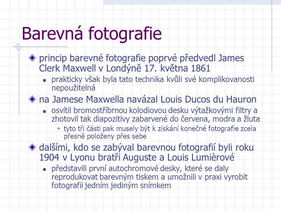 Barevná fotografie princip barevné fotografie poprvé předvedl James Clerk Maxwell v Londýně 17. května 1861 prakticky však byla tato technika kvůli sv