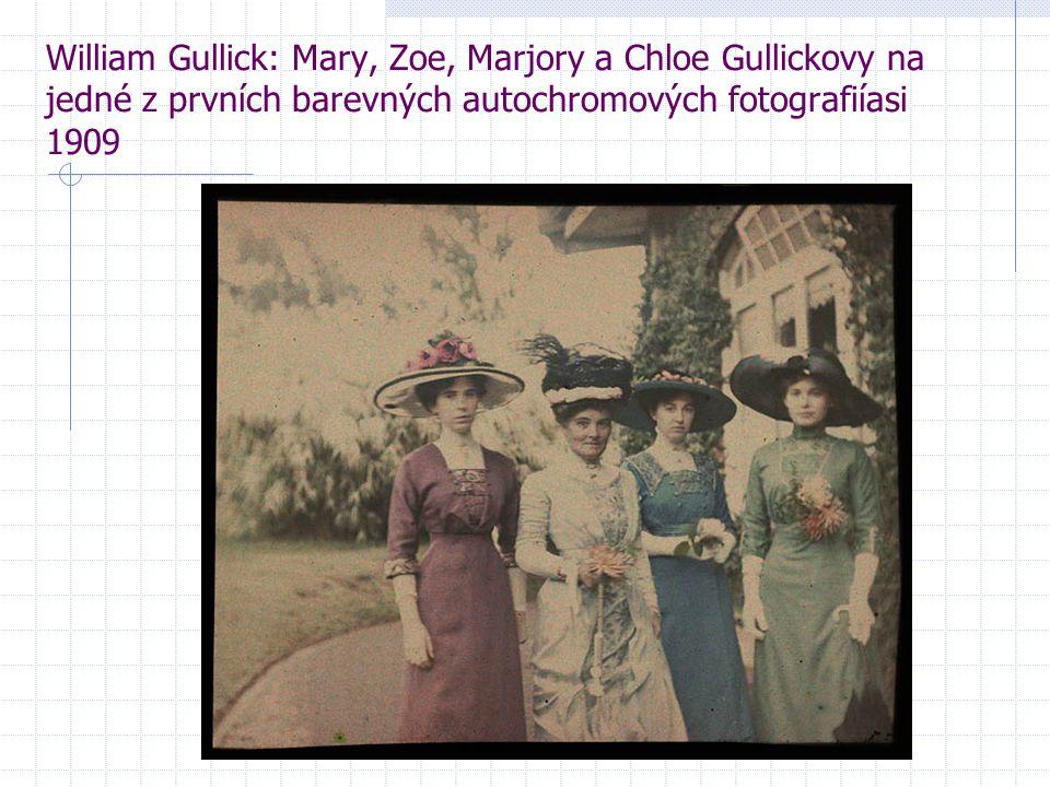 William Gullick: Mary, Zoe, Marjory a Chloe Gullickovy na jedné z prvních barevných autochromových fotografiíasi 1909