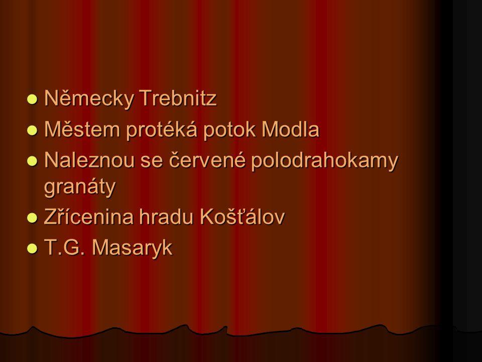 Historie Založení hradu Košťálu rytířem Košťálem Založení hradu Košťálu rytířem Košťálem Přes sto let zpracovávala místní produkty první česká továrna Přes sto let zpracovávala místní produkty první česká továrna Písemně jsou Třebenice zmíněny prvně v listině z roku 1227 Písemně jsou Třebenice zmíněny prvně v listině z roku 1227 Do Třebenic přijel roku 1867 za lékařskou praxí a s buditelským elánem MUDr.