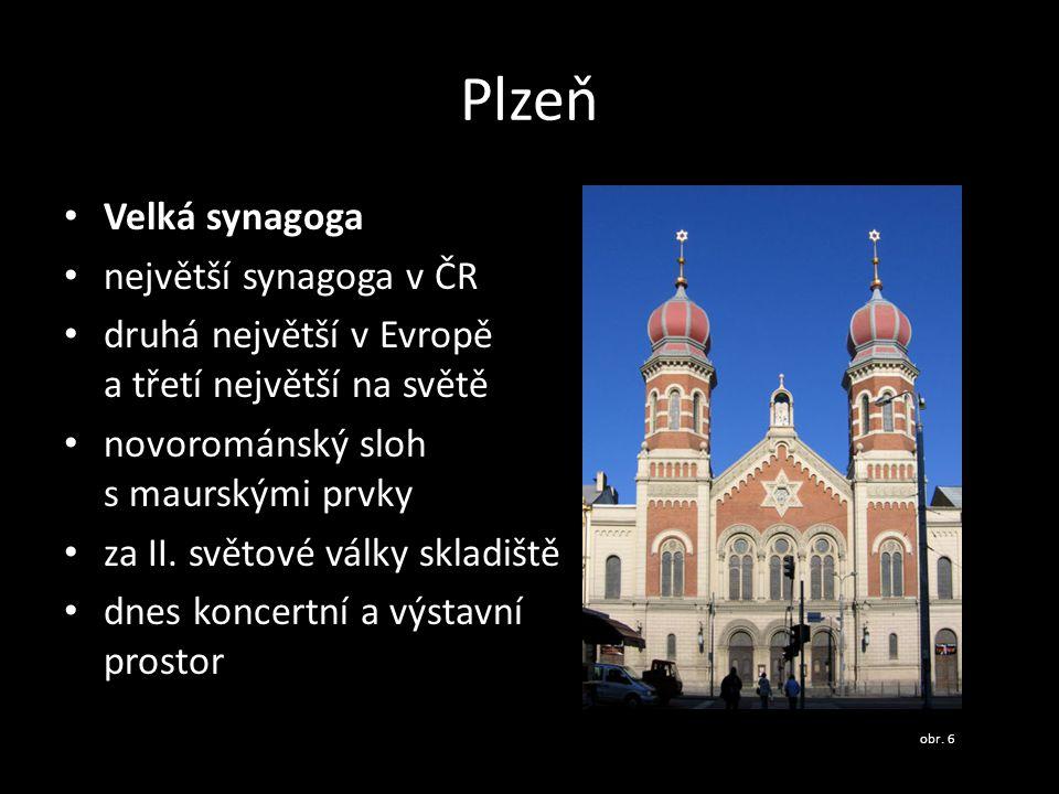 Plzeň Velká synagoga největší synagoga v ČR druhá největší v Evropě a třetí největší na světě novorománský sloh s maurskými prvky za II. světové války