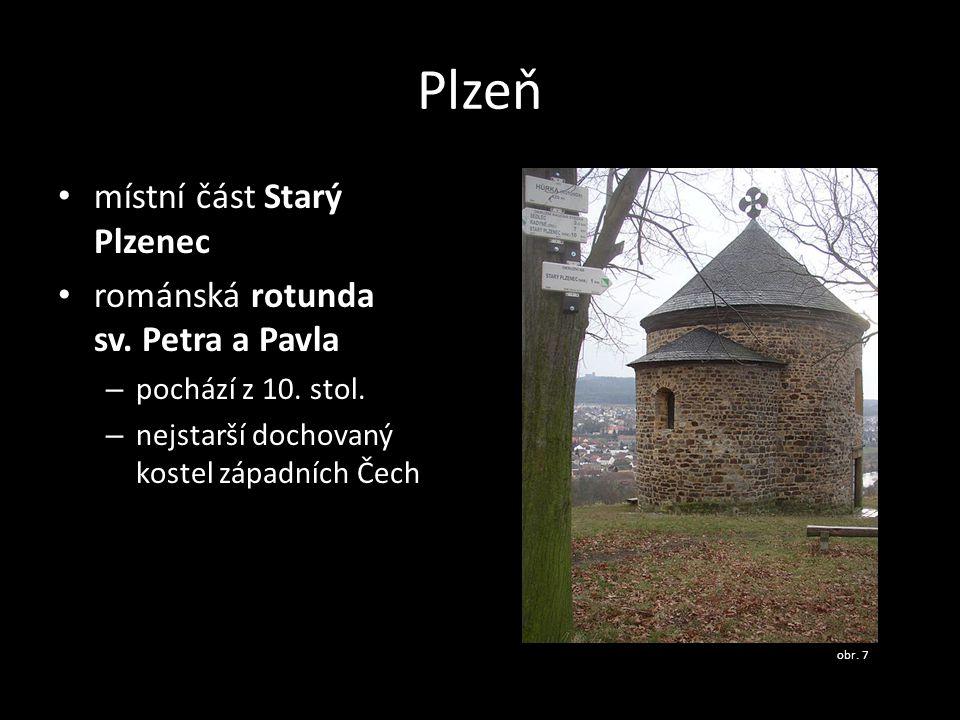 Plzeň místní část Starý Plzenec románská rotunda sv. Petra a Pavla – pochází z 10. stol. – nejstarší dochovaný kostel západních Čech obr. 7