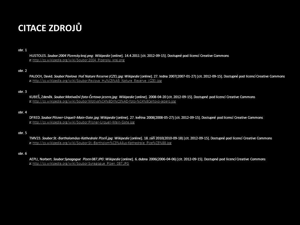 CITACE ZDROJŮ obr. 1 HUSTOLES. Soubor:2004 Plzensky kraj.png: Wikipedie [online]. 14.4.2011 [cit. 2012-09-15]. Dostupné pod licencí Creative Commons z