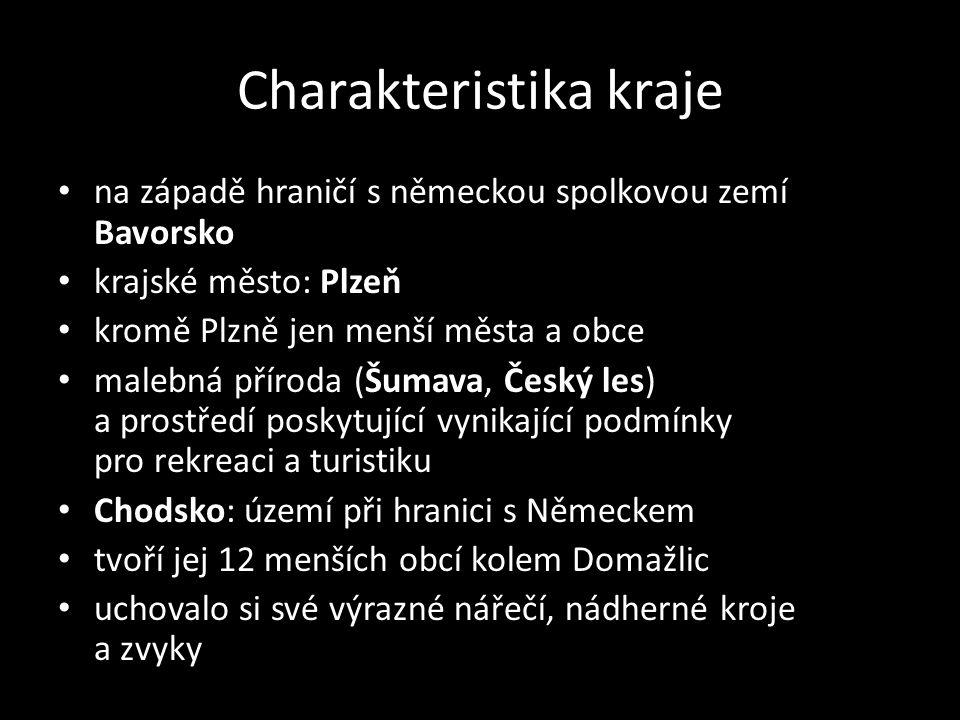Charakteristika kraje na západě hraničí s německou spolkovou zemí Bavorsko krajské město: Plzeň kromě Plzně jen menší města a obce malebná příroda (Šu
