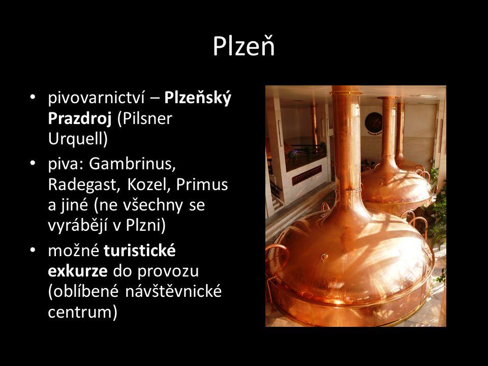 Plzeň pivovarnictví – Plzeňský Prazdroj (Pilsner Urquell) piva: Gambrinus, Radegast, Kozel, Primus a jiné (ne všechny se vyrábějí v Plzni) možné turis