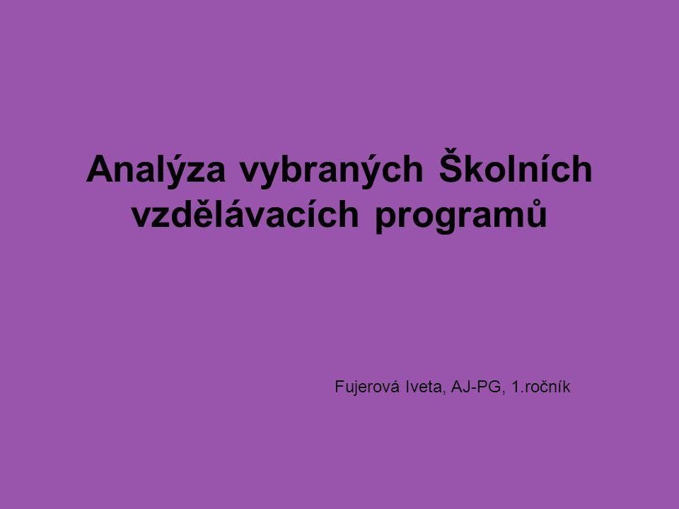Analýza vybraných Školních vzdělávacích programů Fujerová Iveta, AJ-PG, 1.ročník