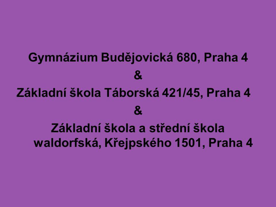 Gymnázium Budějovická 680, Praha 4 & Základní škola Táborská 421/45, Praha 4 & Základní škola a střední škola waldorfská, Křejpského 1501, Praha 4