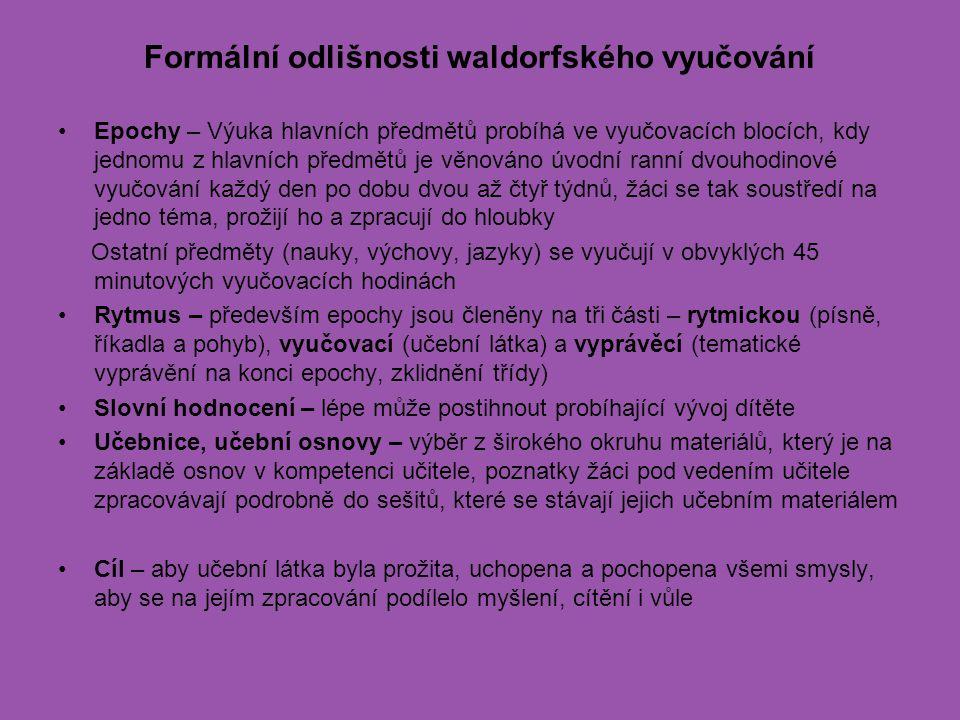 Formální odlišnosti waldorfského vyučování Epochy – Výuka hlavních předmětů probíhá ve vyučovacích blocích, kdy jednomu z hlavních předmětů je věnován