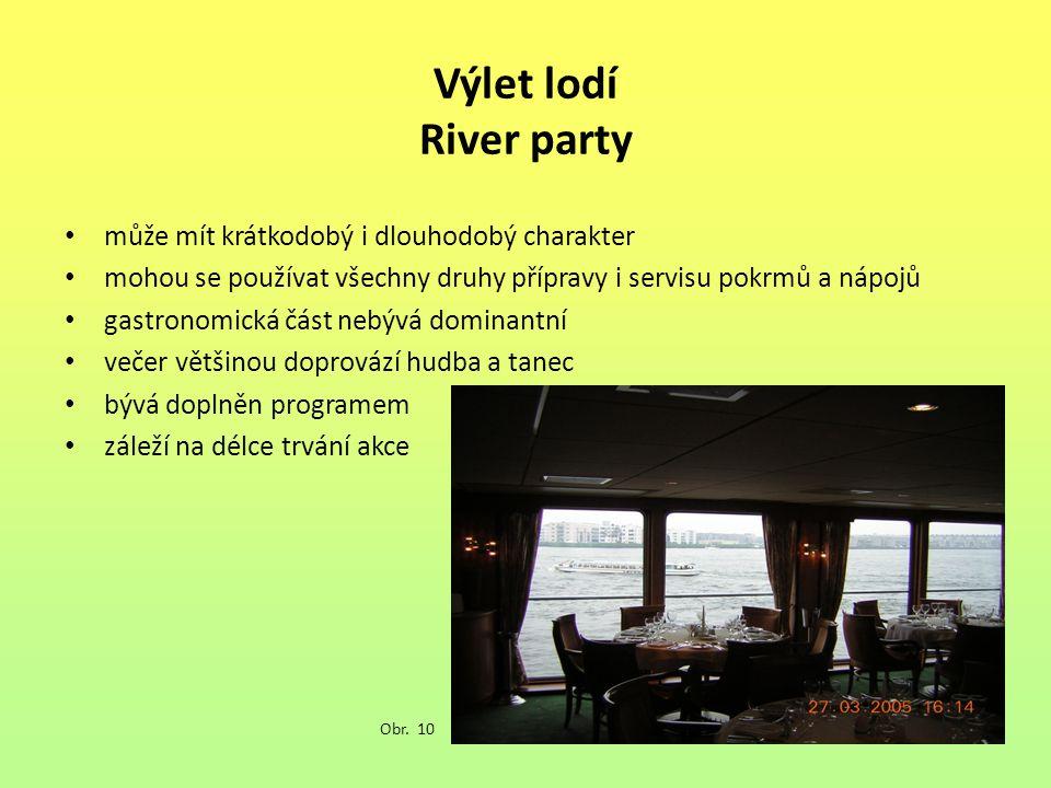 Výlet lodí River party může mít krátkodobý i dlouhodobý charakter mohou se používat všechny druhy přípravy i servisu pokrmů a nápojů gastronomická část nebývá dominantní večer většinou doprovází hudba a tanec bývá doplněn programem záleží na délce trvání akce Obr.