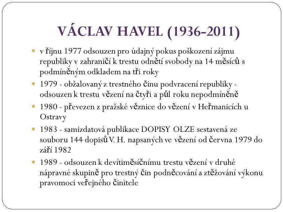 VÁCLAV HAVEL (1936-2011) po sametové revoluci spoluzaložil protikomunistické hnutí Ob č anské fórum, za které byl navržen na prezidenta republiky - tím byl do roku 2003 pr ůř ez tvorbou – psal poezii (tou za č ínal – kaligramy - sb.