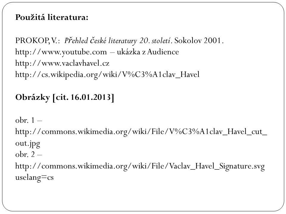Použitá literatura: PROKOP, V.: P ř ehled č eské literatury 20.