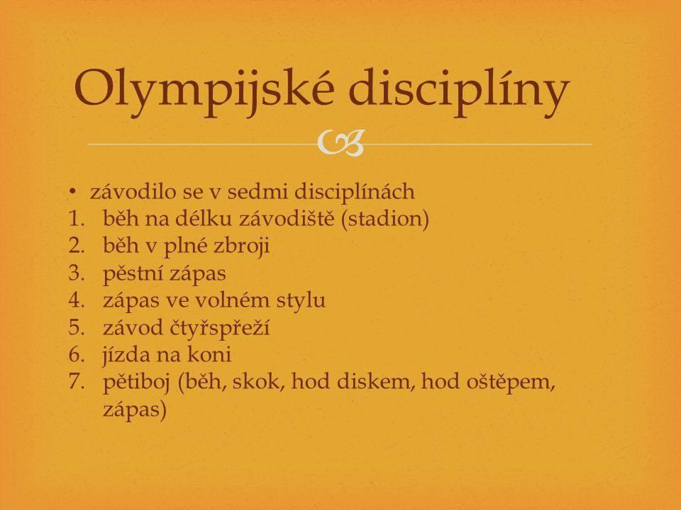  Olympijské disciplíny závodilo se v sedmi disciplínách 1.běh na délku závodiště (stadion) 2.běh v plné zbroji 3.pěstní zápas 4.zápas ve volném stylu